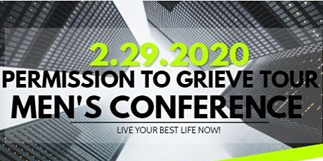 The Permission to Grieve Tour - Men's Conference  tickets