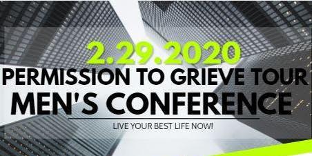The Permission to Grieve Tour - Men's Conference