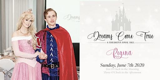 Dreams Come True, A Children's Royal Ball - Regina