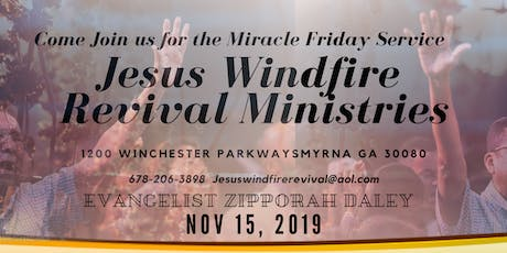 Miracle Friday with Jesus Wind fire Revival Ministries Atlanta tickets