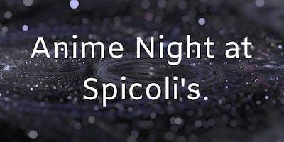 Anime Night at Spicolis!