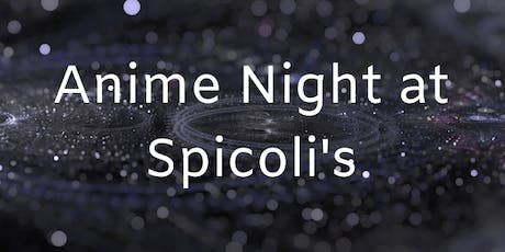 Anime Night at Spicolis! tickets