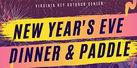 VKOC - New Year's Eve Dinner & Paddle | Miami's Best Kayak & SUP Tour+Party tickets