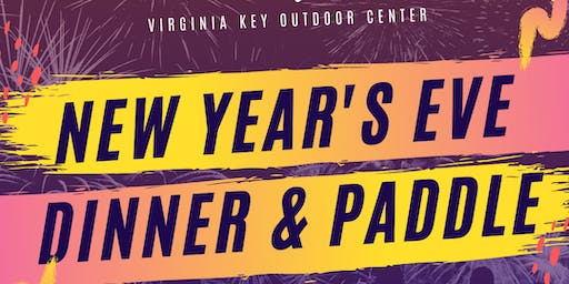 VKOC - New Year's Eve Dinner & Paddle | Miami's Best Kayak & SUP Tour+Party