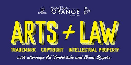 Arts + Law: Trademark, Copyright, and Intellectual Property with Ed Timberlake and Erica Rogers