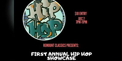 Remount Classics Presents: First Annual Hip Hop Showcase