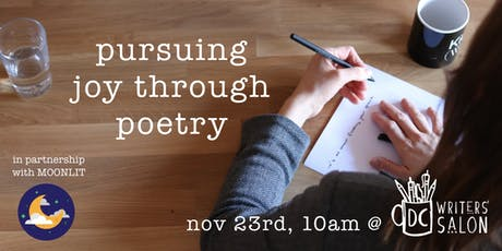 DC Writers' Salon Workshop: Pursuing Joy Through Poetry tickets