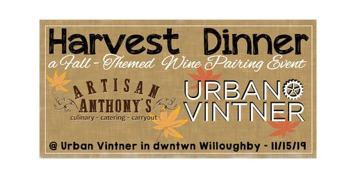 Harvest Dinner - Artisan Anthony's & Urban Vintner