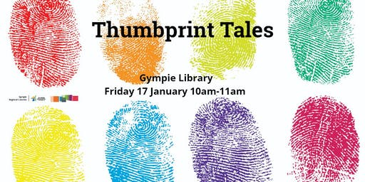 Thumbprint tales -  Gympie Library