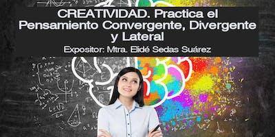 CREATIVIDAD. Practica el Pensamiento Convergente, Divergente y Lateral.