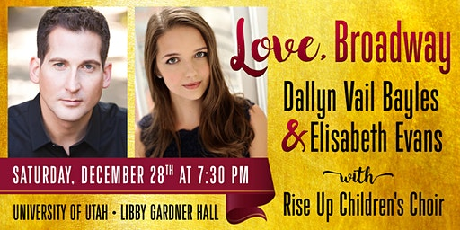 Love, Broadway: A Concert with Dallyn Vail Bayles and Elisabeth Evans