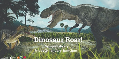 Dinosaurs Roar! -  Kilkivan Library tickets