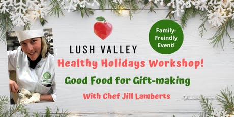 Healthy Holidays: Good Food for Gift-making tickets