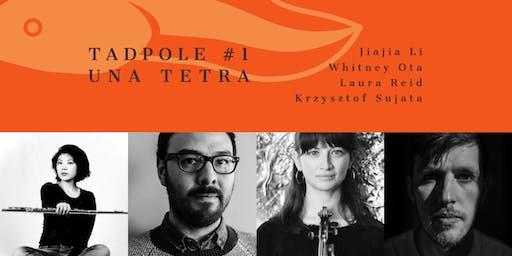 Tadpole #1: Una Tetra