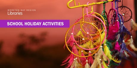 Dream Catchers (13-17 years) - Caboolture Library tickets