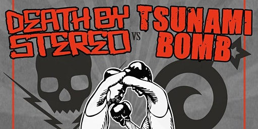 Death by Stereo vs Tsunami Bomb