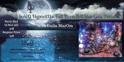 SoniQ HypnotiQs: Full Moon 11:11 Star Gate Portal