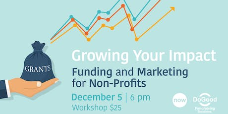 Growing Your Impact: How to Fund and Market Your Non-Profit Organization tickets