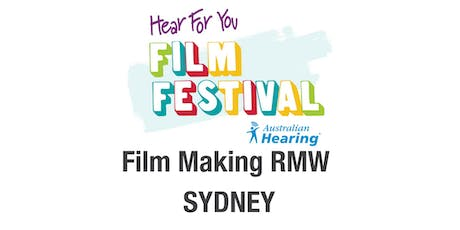 Hear For You Rock My World NSW 2020 Workshop #4 - Film-making! tickets