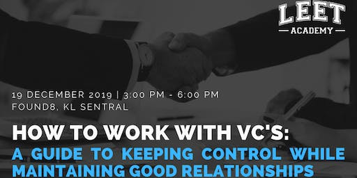 How to Work with VC's: A Guide to Keeping Control While Maintaining Good Relationships