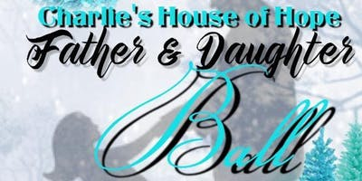 Charlie's House of Hope Annual Father and Daughter Ball