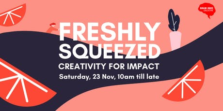 Freshly Squeezed: Creativity For Impact tickets