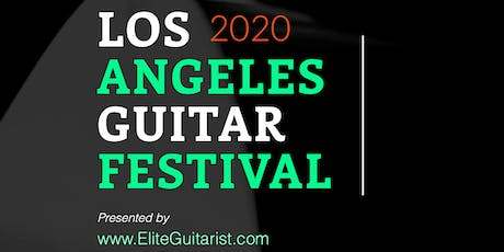 The Los Angeles Guitar Festival 2020 tickets
