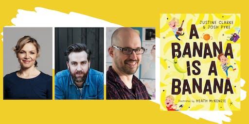3 Bananas Storytime! Justine Clarke, Josh Pyke & Heath McKenzie!
