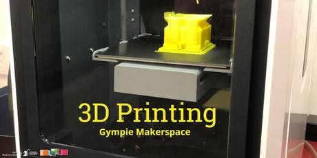3D Printing - Makerspace Gympie  tickets