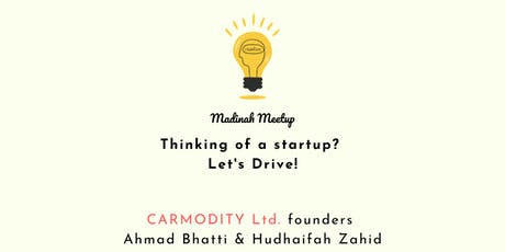 Madinah Meetup: Thinking of a startup? Let's Drive! tickets