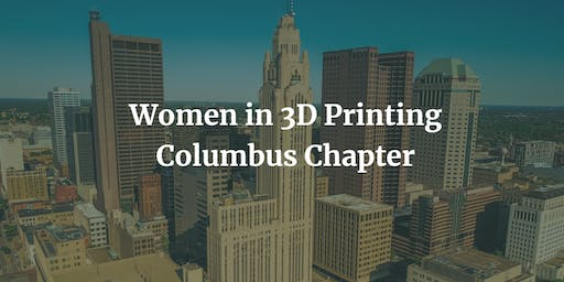 Women in 3D Printing - Columbus Premiere event