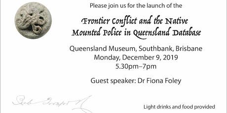 Frontier Conflict & the Native Mounted Police in Queensland Database Launch tickets
