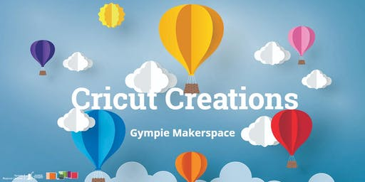 Cricut Creations - Makerspace Gympie
