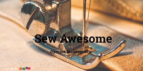 Sew Awesome - Makerspace Gympie  tickets