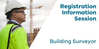 Registration Information Session: Building Surveyor
