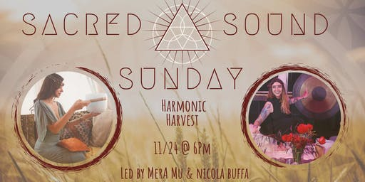 SACRED SOUND SUNDAY: Harmonic Harvest