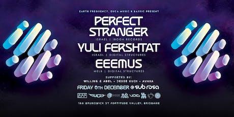 Perfect Stranger, Yuli Fershtat, EEEMUS - Brisbane tickets
