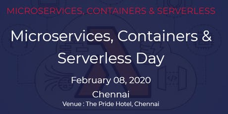Microservices, Containers & Serverless Day| 08 February , 2020 | Chennai tickets