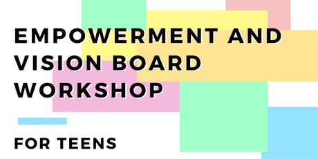 Teen Empowerment and Vision Board Workshop tickets