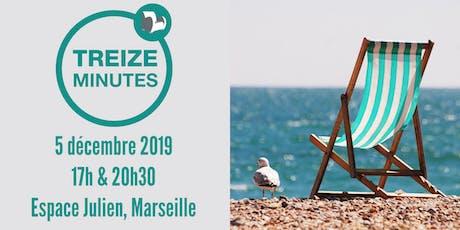 Treize Minutes Marseille 2019 billets