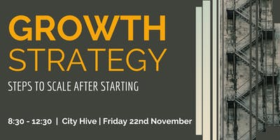Growth Strategy: steps to scale after starting