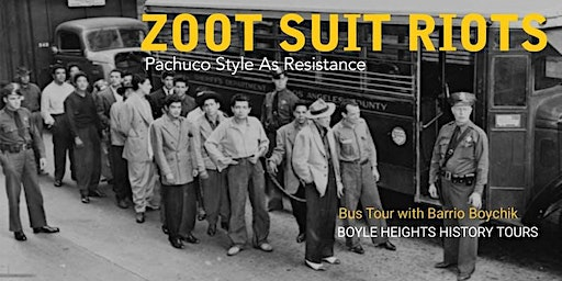 """Zoot Suit Riots"" Bus Tour (January)"