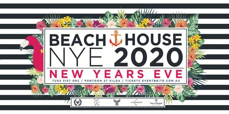 BEACH HOUSE NYE 2020 @ Pontoon St Kilda tickets