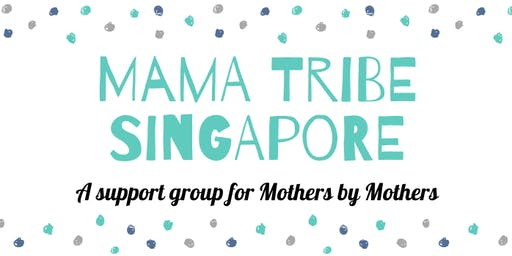Mama Tribe Singapore- A Support Group for Mothers by Mothers