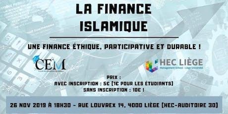 «  La Finance Islamique : une finance éthique, participative et durable ! tickets
