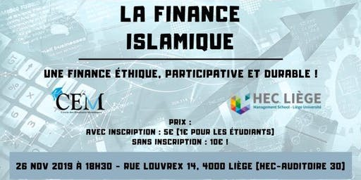 «  La Finance Islamique : une finance éthique, participative et durable !