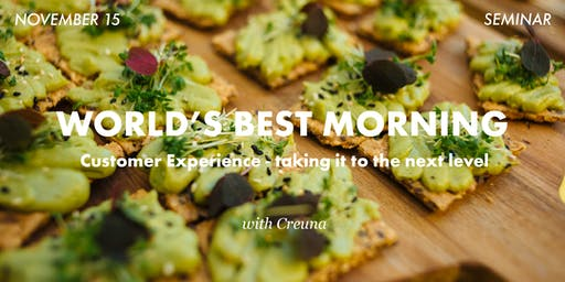 """World's Best Morning: """"Customer Experience – taking it to the next level"""""""