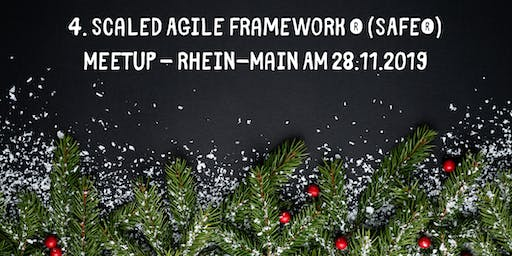 4. Scaled Agile Framework® (SAFe®) Meetup - Rhein-Main