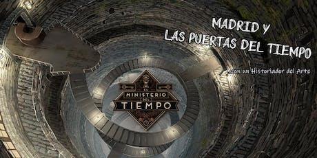 Free Tour- Madrid y las puertas del tiempo con un Historiador del Arte entradas