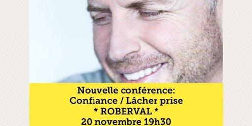 ROBERVAL - Confiance / Lâcher-prise 15$